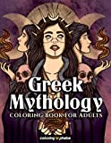 Greek Mythology Coloring Book for Adults: Ancient Greece and Roman Fantasy Coloring Pages with Gods and Goddess Including Zeus, Apollo, Athena, ... and Legends for Stress Relief & Relaxation