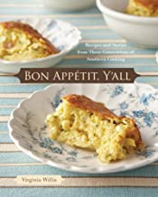 Bon Appetit, Y'all: Recipes and Stories from Three Generations of Southern Cooking [A Cookbook]