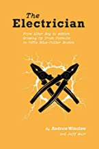 The Electrician: From Altar Boy to Addict: Growing Up Irish Catholic in Blue-Collar Boston