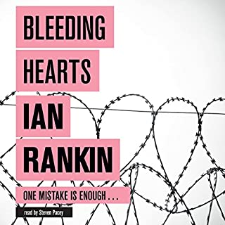 Bleeding Hearts                   By:                                                                                                                                 Ian Rankin                               Narrated by:                                                                                                                                 Steven Pacey                      Length: 12 hrs and 52 mins     42 ratings     Overall 3.8