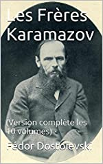 Les Frères Karamazov - (Version complète les 10 volumes) de Fédor Dostoïevski