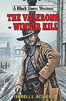The Valerons - Winter Kill (A Black Horse Western)