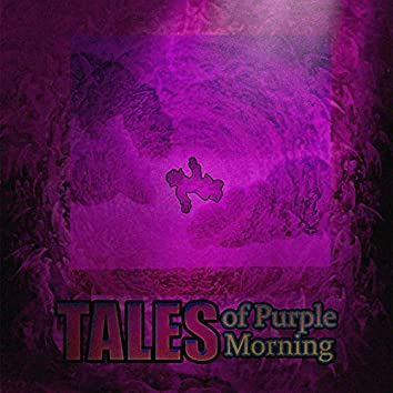 Tales of Purple Morning