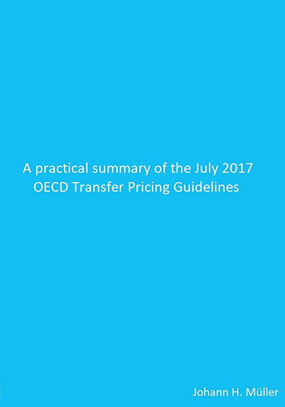 解釈決定ルームA practical summary of the July 2017 OECD Transfer Pricing Guidelines (English Edition)