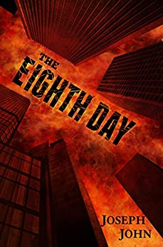 The Eighth Day by [Joseph John]