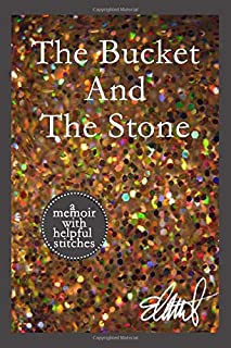 The Bucket and The Stone (Stitches Series)