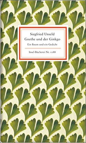 Goethe und der Ginkgo: Ein Baum und ein Gedicht (Insel-Bücherei)