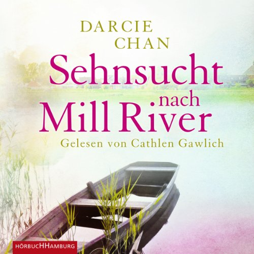 Sehnsucht nach Mill River audiobook cover art