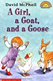A Girl, a Goat, and a Goose (HELLO READER LEVEL 1)