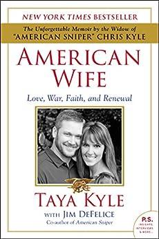 American Wife: A Memoir of Love, War, Faith, and Renewal by [Taya Kyle, Jim DeFelice]