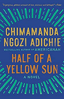 Half of a Yellow Sun by [Chimamanda Ngozi Adichie]