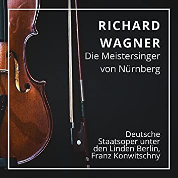 Richard Wagner : Die Meistersinger von Nürnberg (Berlin 1955)