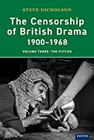 The Censorship of British Drama 1900-1968: The Fifties (Exeter Performance Studies)