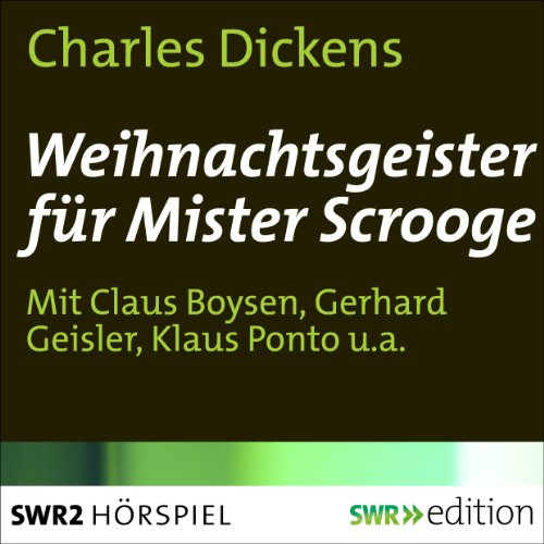 Weihnachtsgeister für Mister Scrooge                   By:                                                                                                                                 Charles Dickens                               Narrated by:                                                                                                                                 Claus Boysen,                                                                                        Gerhard Geisler,                                                                                        Walter Thurau,                   and others                 Length: 52 mins     1 rating     Overall 4.0