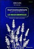 Traité d'aromathérapie scientifique et médicale - Les huiles essentielles - Fondements et aides à la prescription - SANG TERRE - 12/06/2017