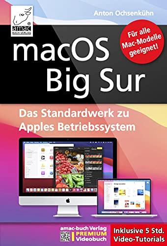 macOS Big Sur - Das Standardwerk für Ein- und Umsteiger, PREMIUM Videobuch: Buch + 5 h Videotutorials; Für alle Mac-Modelle - auch mit M1 Prozessor; iMac, MacBook Air / Pro, Mac mini, Mac Pro