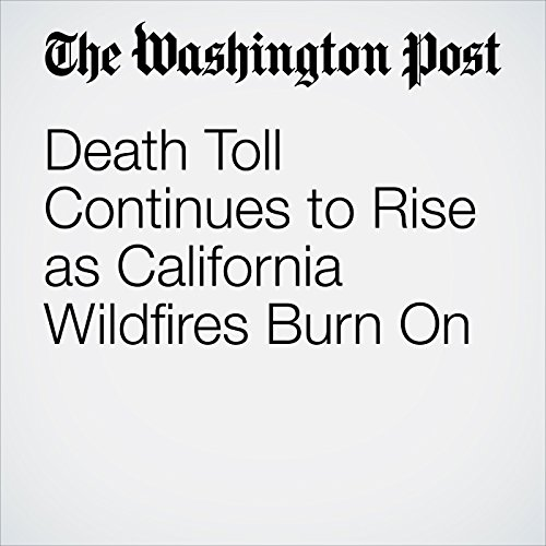 Death Toll Continues to Rise as California Wildfires Burn On copertina