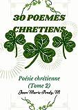 30 POÈMES CHRÉTIENS: Poésie chrétienne