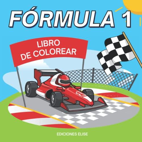 libro de colorear fórmula 1: para niños a partir de 5 años   40 bonitos dibujos de coches de carreras de F1, el paddock y los pilotos   libro para ... de cumpleaños y Navidad para niños y niñas