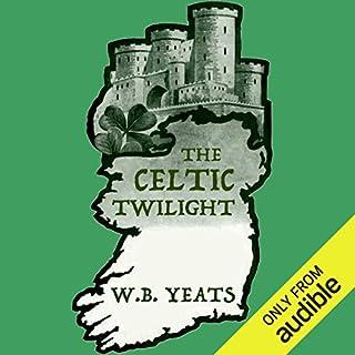 The Celtic Twilight                   Autor:                                                                                                                                 William Butler Yeats                               Sprecher:                                                                                                                                 Jack Chekijian                      Spieldauer: 4 Std. und 11 Min.     Noch nicht bewertet     Gesamt 0,0
