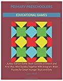 Primary Preschoolers Educational Games: Jumbo Edition Game Book Consists of Search and Find Plus Mini Sudoku Together With Anagram Brain Puzzles for Smart Younger Boys and Girls