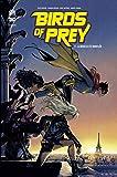Birds of Prey Rebirth - Tome 3 (DC REBIRTH) (French Edition)