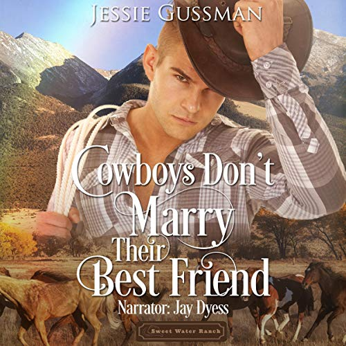 Cowboys Don't Marry Their Best Friend audiobook cover art