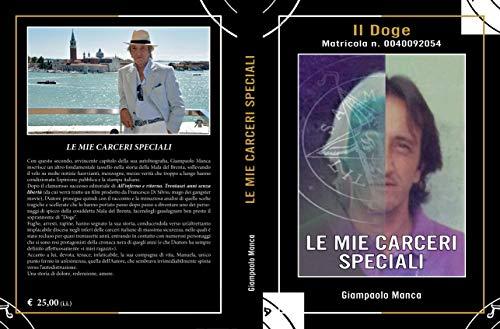 Le Mie Carceri Speciali: Matricola N.0040092054 (Italian Edition)