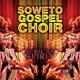 African Spirit - Soweto Gospel Choir