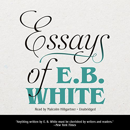 Essays of E. B. White audiobook cover art