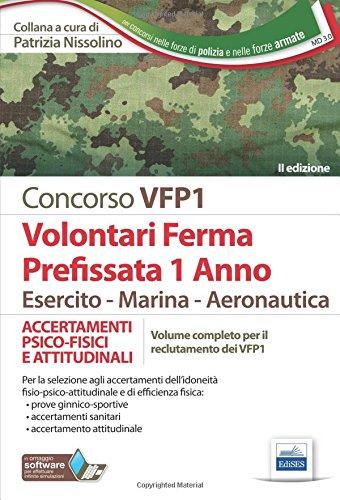Concorso VFP1. Accertamenti psico-fisici e attitudinali. Volontari in ferma prefissata di 1 anno. Esercito, marina, aeronautica. Con software di simulazione