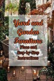 Yard and Garden Furniture: Plans and Step-by-Step Instructions: DIY Benches, Rockers, Porch Swings, Adirondack Chairs, and More