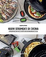 nuovi strumenti di cucina: attrezzature, tecniche e ricette per cucinare meglio in casa