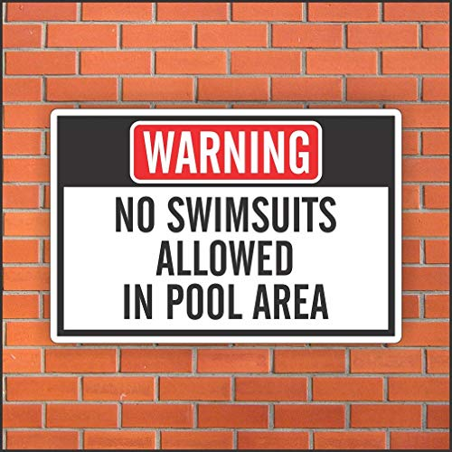 Dozili No Swimsuits Allowed In Pool Area – Lustiges Pool-Schild – Lustiges Schild – 30,5 x 45,7 cm Aluminiumschild, Aluminium, einfarbig, 10