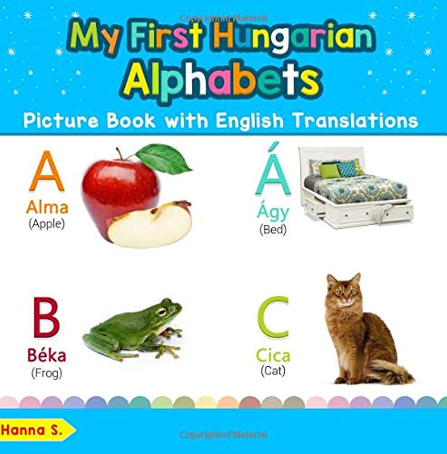 My First Hungarian Alphabets Picture Book with English Translations: Bilingual Early Learning & Easy Teaching Hungarian Books for Kids (Teach & Learn ... for Children) (Volume 1) (Hungarian Edition)