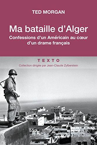 Ma bataille d'Alger (TEMOIGNAGE)