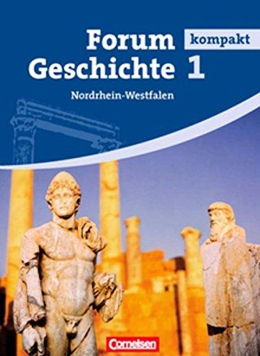 Forum Geschichte kompakt - Nordrhein-Westfalen: Forum Kompakt Geshichte. 1 Nordrhein-Westfalen. Per le Scuole superiori