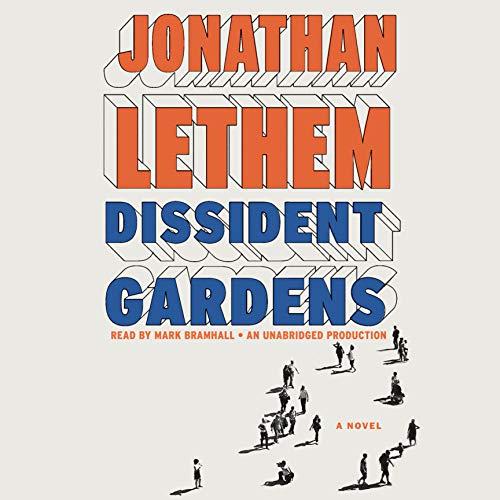 Dissident Gardens     A Novel              De :                                                                                                                                 Jonathan Lethem                               Lu par :                                                                                                                                 Mark Bramhall                      Durée : 16 h et 28 min     Pas de notations     Global 0,0