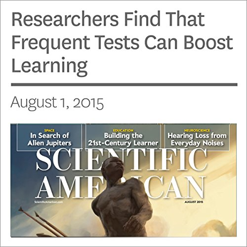 Researchers Find That Frequent Tests Can Boost Learning audiobook cover art