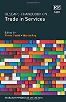 Research Handbook on Trade in Services (Research Handbooks on the Wto)