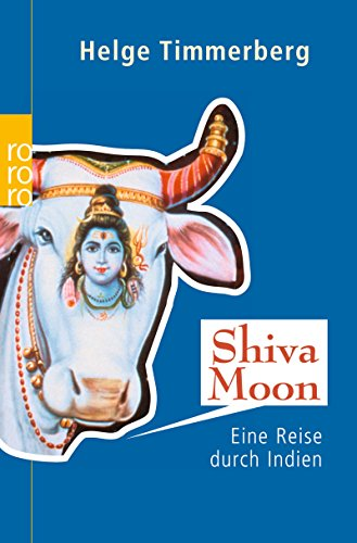 Shiva Moon: Eine Reise durch Indien