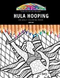 HULA HOOPING: AN ADULT COLORING BOOK: An Awesome Coloring Book For Adults: 1 (Color Planet)