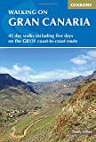 Walking on Gran Canaria: 45 day walks including five days on the GR131 coast-to-coast route