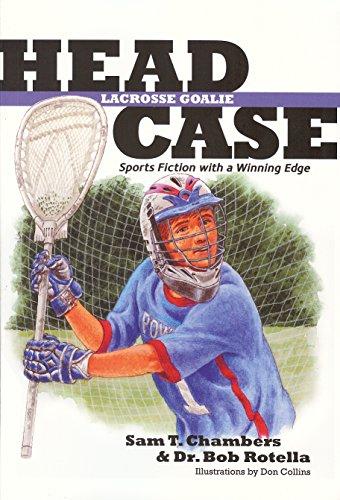 Head Case Lacrosse Goalie: Sports Fiction with a Winning Edg