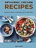 Ketogenic Chicken Recipes: Quick and Easy Chicken Keto Recipes