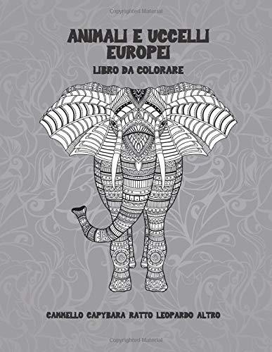 Animali e uccelli europei - Libro da colorare - Cammello, Capybara, Ratto, Leopardo, altro