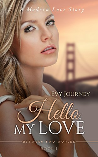 Book: Hello, My Love! (Between Two Worlds Book 1) by E Journey