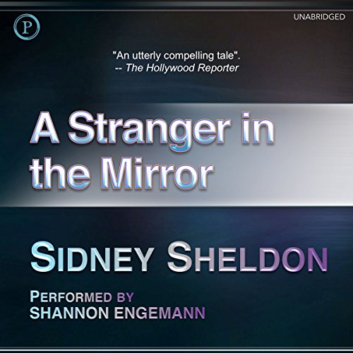 A Stranger in the Mirror                   By:                                                                                                                                 Sidney Sheldon                               Narrated by:                                                                                                                                 Shannon Engemann                      Length: 7 hrs and 19 mins     9 ratings     Overall 4.8
