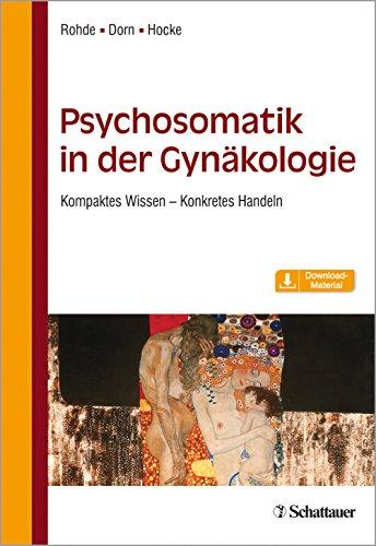 Gynäkologische Psychosomatik: Kompaktes Wissen - Konkretes Handeln