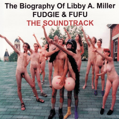 The Biography of Libby A. Miller: The Soundtrack [Explicit]